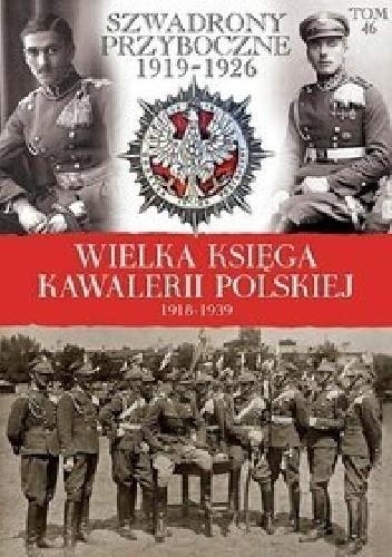 Okładka książki Szwadrony Przyboczne 1919-1926