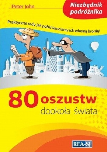 Okładka książki 80 oszustw dookoła świata. Niezbędnik podróżnika
