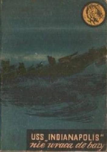 """Okładka książki USS """"Indianapolis"""" nie wraca do bazy"""