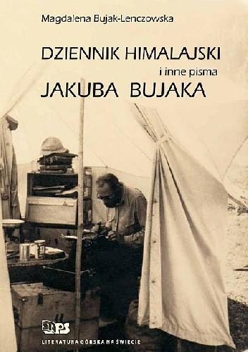 Okładka książki Dziennik himalajski i inne pisma Jakuba Bujaka