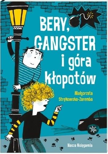 Okładka książki Bery, gangster i góra kłopotów