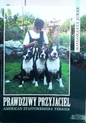 Okładka książki Prawdziwy przyjaciel American Staffordhire Terrier
