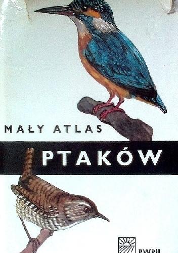 Okładka książki Mały atlas ptaków
