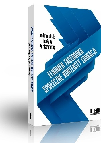 Okładka książki Fenomen Facebooka. Społeczne konteksty edukacji