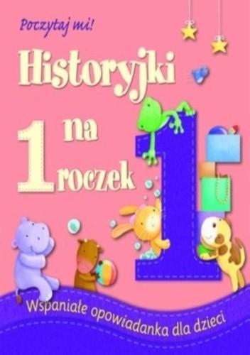 Okładka książki Historyjki na 1 roczek. Poczytaj mi!