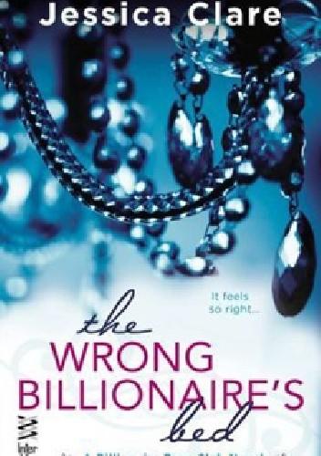 Okładka książki The Wrong Billionaire's Bed
