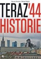 Teraz '44. Historie