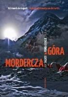 Mordercza góra. Relacja najtragiczniejszej katastrofy wspinaczkowej na K2