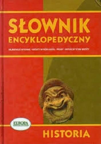 Okładka książki Słownik encyklopedyczny. Historia