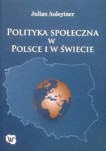 Okładka książki Polityka społeczna w Polsce i w świecie