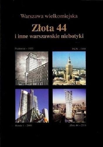 Okładka książki Złota 44 i inne warszawskie niebotyki