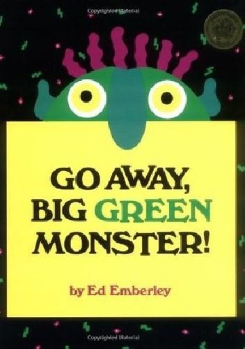 Okładka książki Go Away, Big Green Monster!