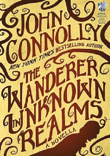 Okładka książki The Wanderer in Unknown Realms