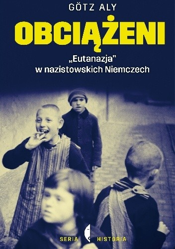 Okładka książki Obciążeni. Eutanazja w nazistowskich Niemczech