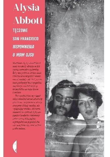 Okładka książki Tęczowe San Francisco. Wspomnienia o moim ojcu