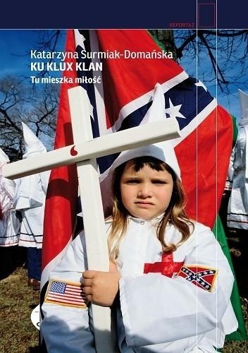 Okładka książki Ku Klux Klan. Tu mieszka miłość