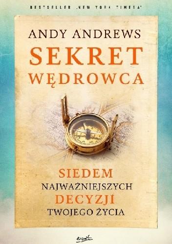 Okładka książki Sekret wędrowca. Siedem najważniejszych decyzji twojego życia