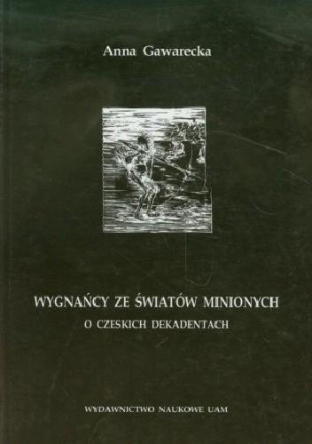 Okładka książki Wygnańcy ze światów minionych. O czeskich dekadentach