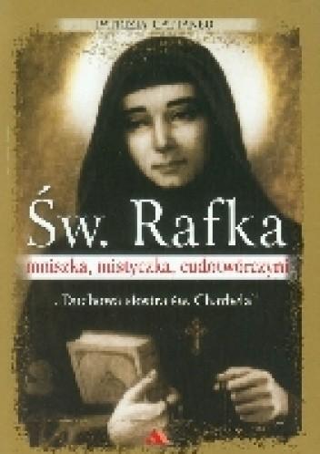 Okładka książki Św. Rafka. Mniszka, mistyczka, cudotwórczyni.