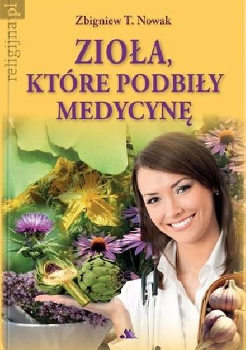 Okładka książki Zioła, które podbiły medycynę
