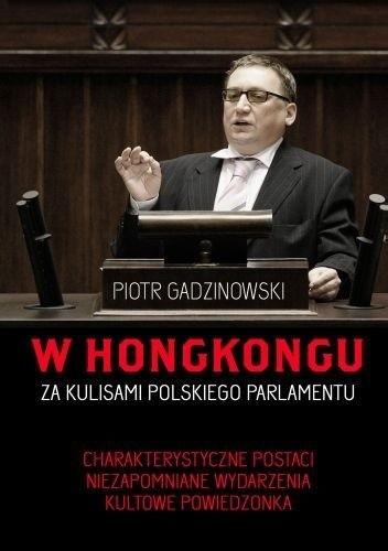 Okładka książki W Hongkongu. Za kulisami polskiego parlamentu