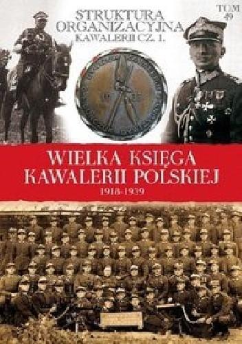 Okładka książki Struktura organizacyjna kawalerii cz. 1 (wielkie jednostki)