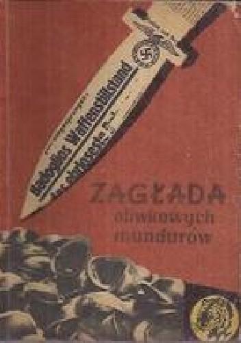 Okładka książki Zagłada oliwkowych mundurów