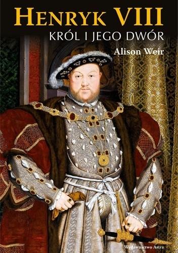 Okładka książki Henryk VIII. Król i jego dwór