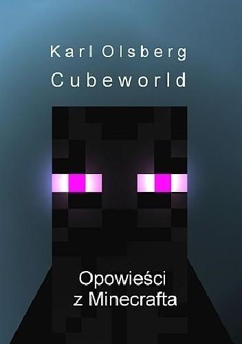 Okładka książki Cubeworld. Opowieści z Minecrafta