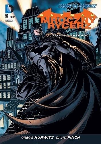 Okładka książki Batman - Mroczny Rycerz: Spirala przemocy