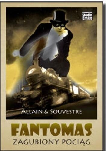 Okładka książki Fantomas. Zagubiony pociąg