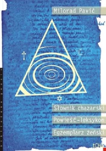 Okładka książki Słownik chazarski. Powieść-leksykon w stu tysiącach słów. Egzemplarz żenski.