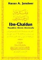 Ibn Chaldun (1332-1406): Muqaddima - historia - historiozofia