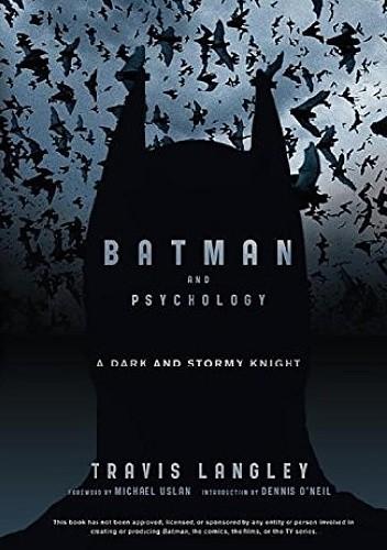 Okładka książki Batman and Psychology: A Dark and Stormy Knight