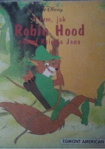 Okładka książki O tym, jak Robin Hood nabrał Księcia Jana