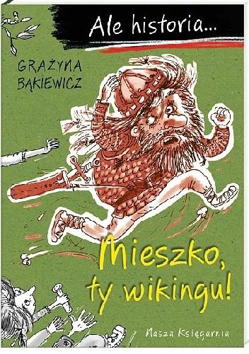 Okładka książki Mieszko, ty wikingu!