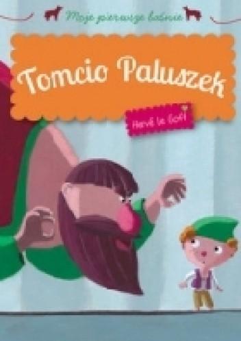 Okładka książki Tomcio Paluszek. Moje pierwsze baśnie