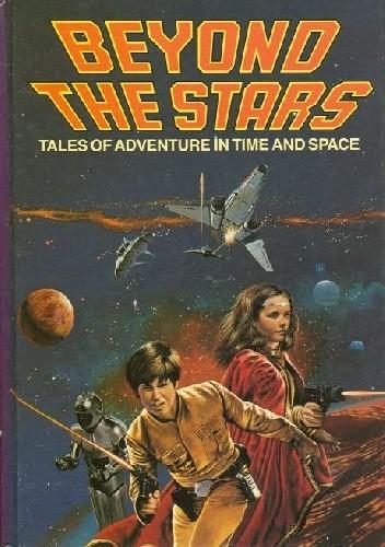 Okładka książki Beyond the Stars. Tales of Adventure in Time and Space