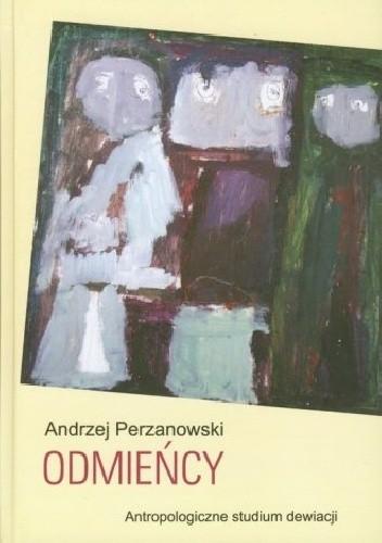 Okładka książki Odmieńcy. Antropologiczne studium dewiacji