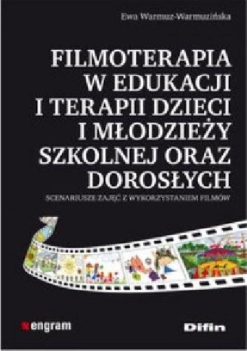 Okładka książki Filmoterapia w edukacji i terapii dzieci i młodzieży szkolnej oraz dorosłych