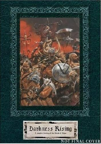Okładka książki Darkness Rising: A Complete History of the Storm of Chaos