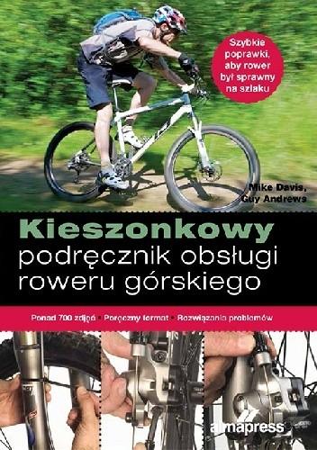 Okładka książki Kieszonkowy podręcznik obsługi roweru górskiego