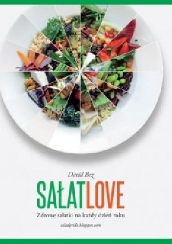 Okładka książki Sałat love. Zdrowe sałatki na każdy dzień roku