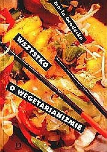 Okładka książki Wszystko o wegetarianizmie