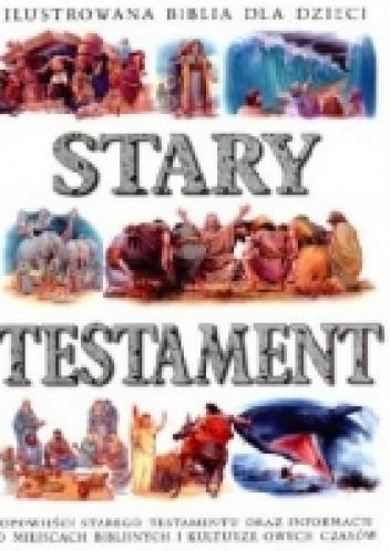 Okładka książki Stary Testament. Ilustrowana Biblia dla dzieci.