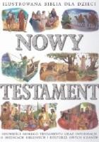 Ilustrowana Biblia dla dzieci. Nowy Testament