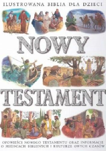 Okładka książki Ilustrowana Biblia dla dzieci. Nowy Testament