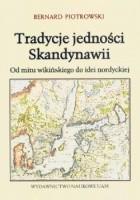 Tradycje jedności Skandynawii. Od mitu wikińskiego do idei nordyckiej