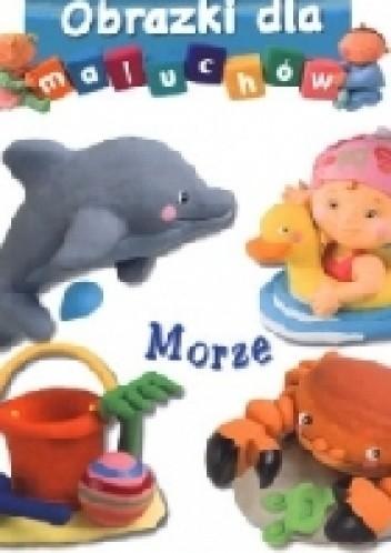 Okładka książki Obrazki dla maluchów. Morze