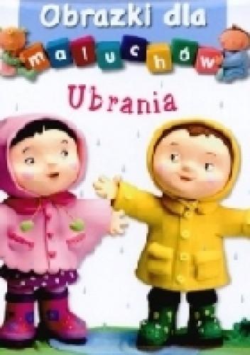 Okładka książki Obrazki dla maluchów. Ubrania